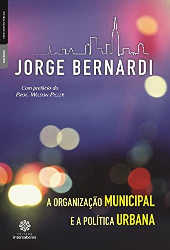 9788582120118: Organizacao Municipal e Politica Urbana, A