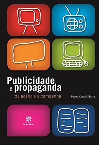 9788582120231: Publicidade e Propaganda: Da Agencia a Campanha