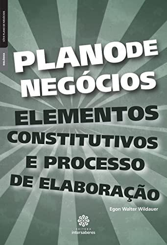 9788582120255: Plano de Negocios: Elementos Constitutivos e Processo de Elaboracao