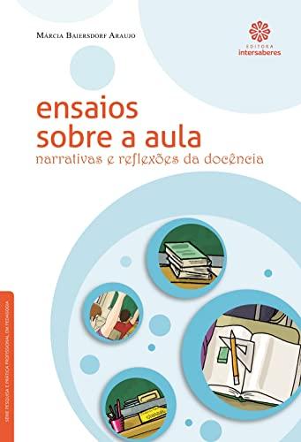9788582122082: Ensaios Sobre Aula: Narrativas e Reflexoes da Docencia