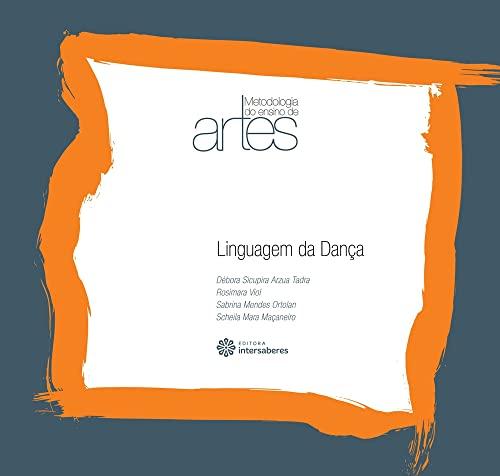 9788582122655: Linguagem da Danca - Colecao Metodologia do Ensino de Artes