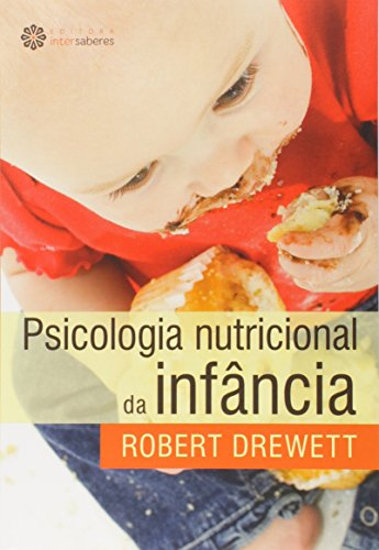 9788582124444: Psicologia Nutricional da Infancia