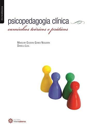 9788582126547: Psicopedagogia Clinica: Caminhos Teoricos e Praticos