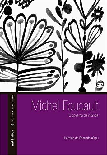 9788582172841: Michel Foucault: O Governo da Infancia - Colecoes Estudos Foucaultianos