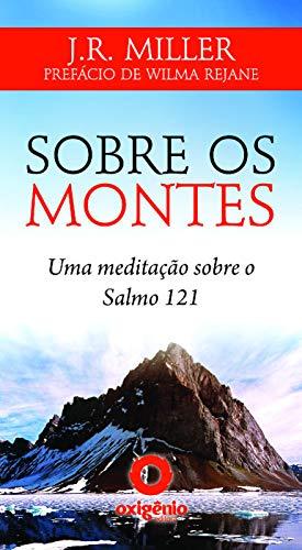 9788582180990: Sobre os montes - Uma meditacao sobre o Salmo 121 (Portuguese Edition)