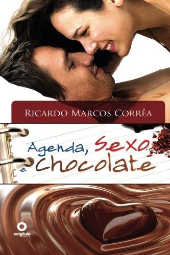 9788582181157: Agenda, sexo e chocolate: Organize sua vida para desfrutar o sexo santo, erótico e com amor!