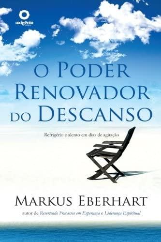 O Poder Renovador Do Descanso (Paperback): Markus Eberhart