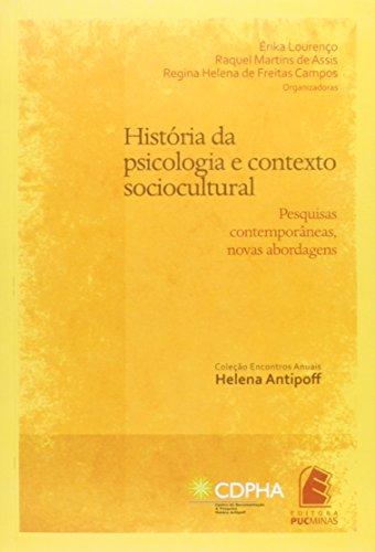 9788582290064: Historia da Psicologia e Contexto Sociocultural: Pesquisas Contemporaneas, Novas Abordagens
