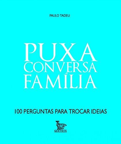 9788582301753: Puxa Conversa Família (Em Portuguese do Brasil)