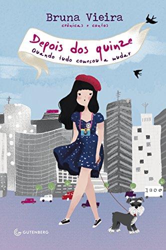 Depois dos Quinze - Quando Tudo Comecou A Mudar (Em Portugues do Brasil): Bruna Vieira
