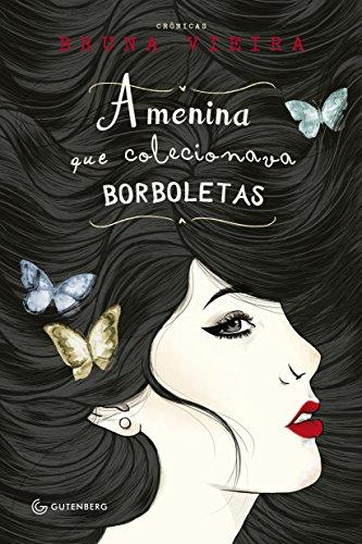 Menina Que Colecionava Borboletas (Em Portugues do Brasil): Bruna Vieira
