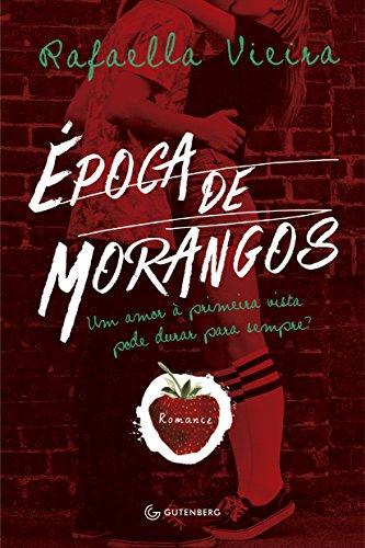 9788582351239: Epoca De Morangos