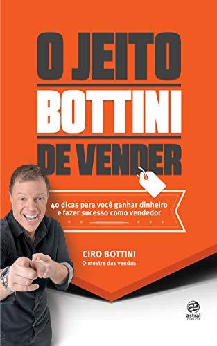 9788582463918: Jeito Bottini de Vender, O