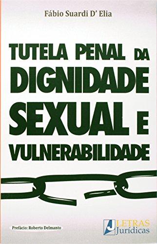 9788582480335: Tutela Penal da Dignidade Sexual e Vulnerabilidade, A