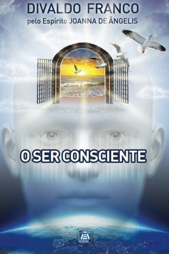 9788582660492: O Ser Consciente: Série Psicológica Joanna de Ângelis (Portuguese Edition)