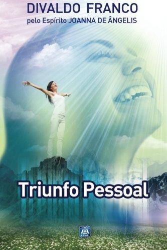 Triunfo Pessoal: Série Psicológica Joanna de Ângelis: Divaldo Pereira Franco