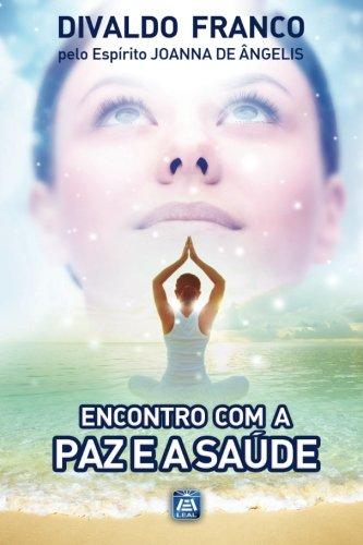 9788582660584: Encontro com a Paz: Série Psicológica Joanna de Ângelis (Portuguese Edition)