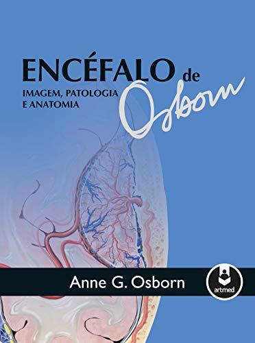 9788582710807: Encéfalo de Osborn. Imagem, Patologia e Anatomia (Em Portuguese do Brasil)