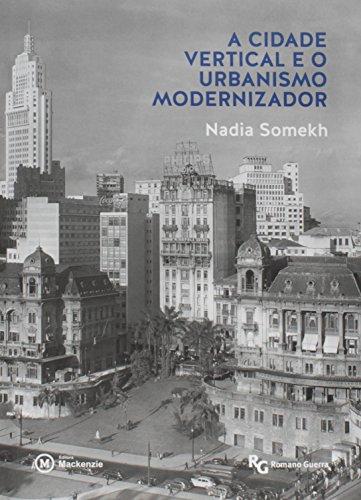 9788582930144: Cidade Vertical e o Urbanismo Modernizador, A - Colecao Academack