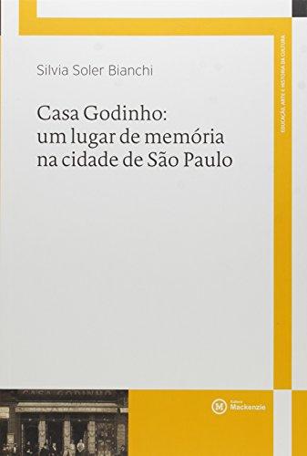 9788582933039: Casa Godinho: Um Lugar de Memoria na Cidade de Sao Paulo