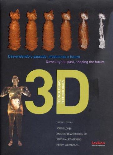 9788583000037: Tecnologias 3D. Desvendando o Passado, Modelando o Futuro (Em Portuguese do Brasil)