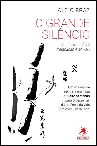 9788583110774: Grande Silencio, O: Uma Introduao aMeditaao e ao Zen