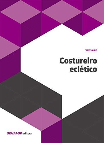 9788583930839: Costureiro Ecletico - Colecao Vestuario