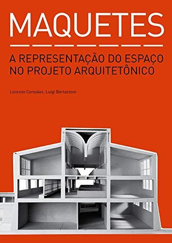 9788584520022: Maquetes: A Representacao do Espaco no Projeto ArquitetTMnico