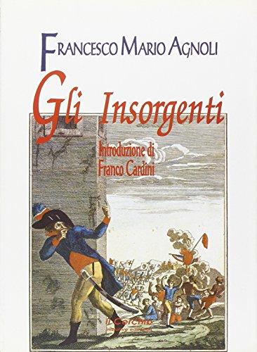 Gli insorgenti. (Paperback): Agnoli, Francesco M.;Agnoli, Francesco M.