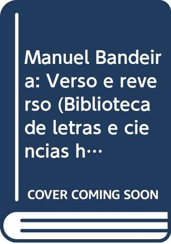 Manuel Bandeira: Verso e reverso (Biblioteca de