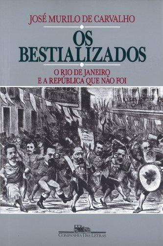 Os bestializados: O Rio de Janeiro e: Carvalho, Jose Murilo