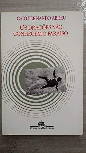 Os dragoes nao conhecem o paraiso (Portuguese Edition) - Caio Fernando Abreu