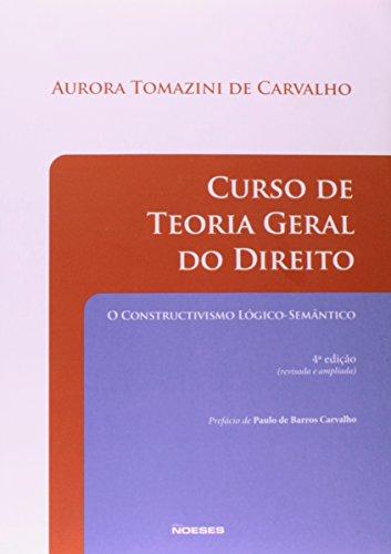 9788585100339: Curso de Teoria Geral do Direito. O Constructivismo Lógico-Semântico (Em Portuguese do Brasil)