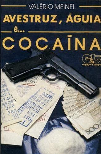 9788585114183: Avestruz, aguia e cocaina: (romance) (Colecao Ficcoes deste espaco e tempo) (Portuguese Edition)