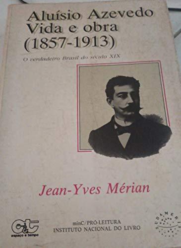 9788585114558: Aluísio Azevedo, vida e obra (1857-1913): O verdadeiro Brasil do século XIX