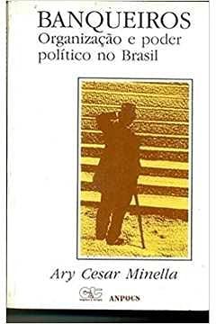 9788585114565: Banqueiros: Organização e poder político no Brasil (Portuguese Edition)