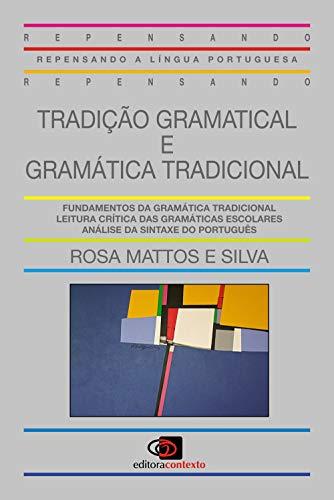 9788585134563: Tradição Gramatical e Gramática Tradicional (Em Portuguese do Brasil)