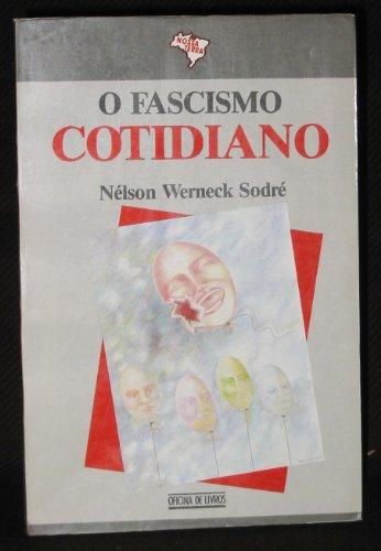9788585170288: O fascismo cotidiano (Colecao Nossa terra) (Portuguese Edition)
