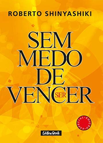 Sem Medo De Vencer (Em Portuguese do: Roberto Shinyashiki