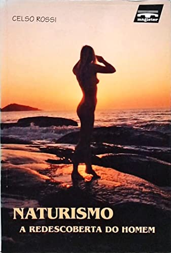 9788585275099: Naturismo - A Redescoberta do Homem (A Conquista do Nudismo na Praia do Pinho)