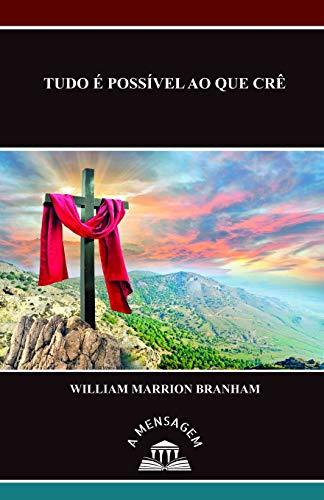 Mensagem Tudo e Possivel ao Que Cre: William Marrion Branham