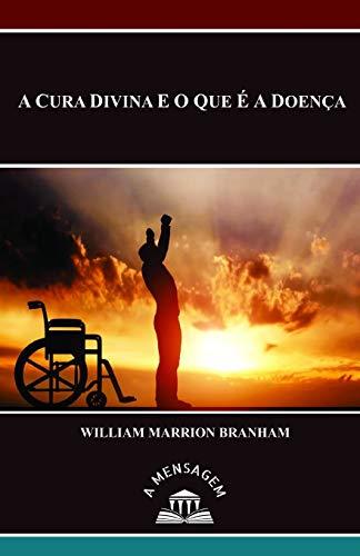 Mensagem A Cura Divina e o Que: William Marrion Branham