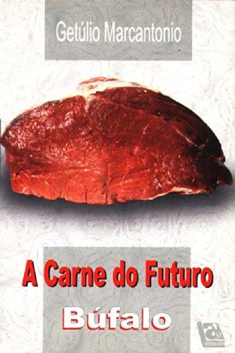 9788585347321: A Carne Do Futuro. Bufalo (Em Portuguese do Brasil)