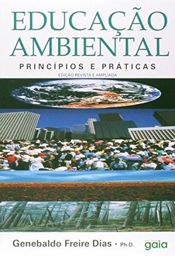 9788585351090: Educacao ambiental: Principios e praticas (Portuguese Edition)