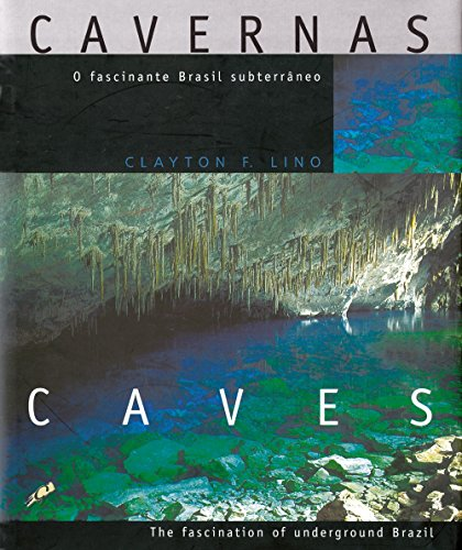 9788585351878: Cavernas, o fascinante Brasil subterrâneo =: Caves, the fascination of underground Brazil (Portuguese Edition)
