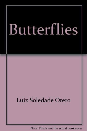 Butterflies: Beauty and Behavior of Brazilian Species: Otero, Luiz Soledade, with photography by ...