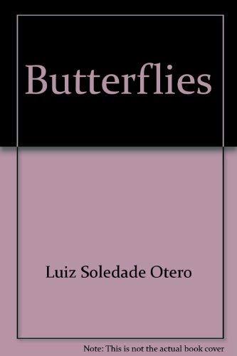Butterflies: Beauty and behavior of Brazilian species: Otero, Luiz Soledade
