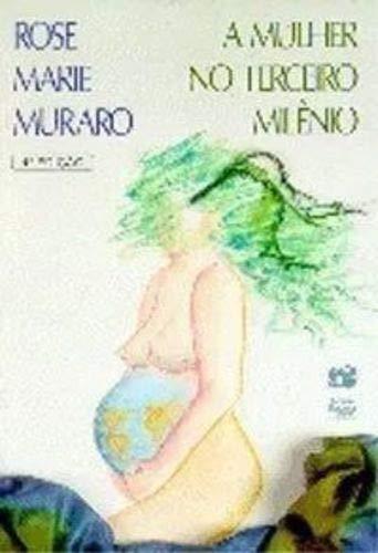 9788585363451: A mulher no Terceiro Milênio: Uma história da mulher através dos tempos e suas perspectivas para o futuro (Portuguese Edition)