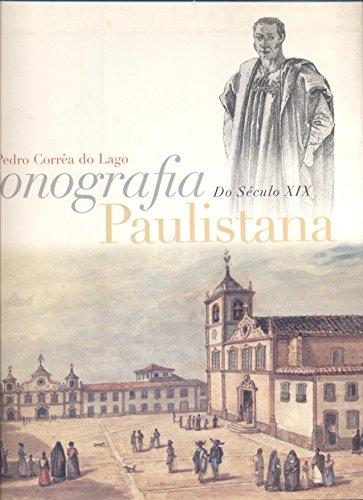 Iconografia paulistana do seculo XIX (Portuguese Edition): Lago, Pedro Correa do