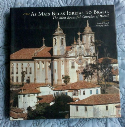 As Mais Belas Igrejas do Brasil: The Most Beautiful Churches of Brazil (Bilingual Portuguese-Engl...